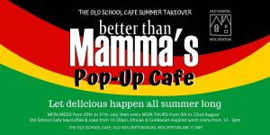 Old School Café Summer Takeover - Better Than Mamma's @ Old School House | United Kingdom