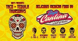 Taco & Tequila Thursdays with MK11 & Baja Cantina
