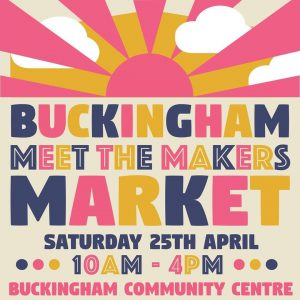 Buckingham Meet the Makers Market @ Buckingham Community Centre | England | United Kingdom