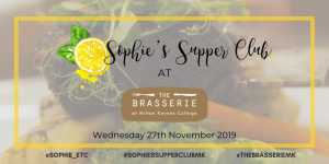 Sophie's Supper Club @ The Brasserie at Milton Keynes College | Bletchley | England | United Kingdom